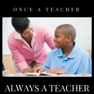 Once a teacher